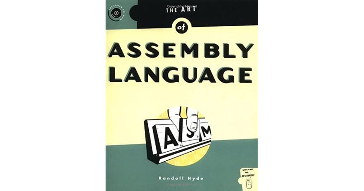 The Art of Assembly Language by Randall Hyde