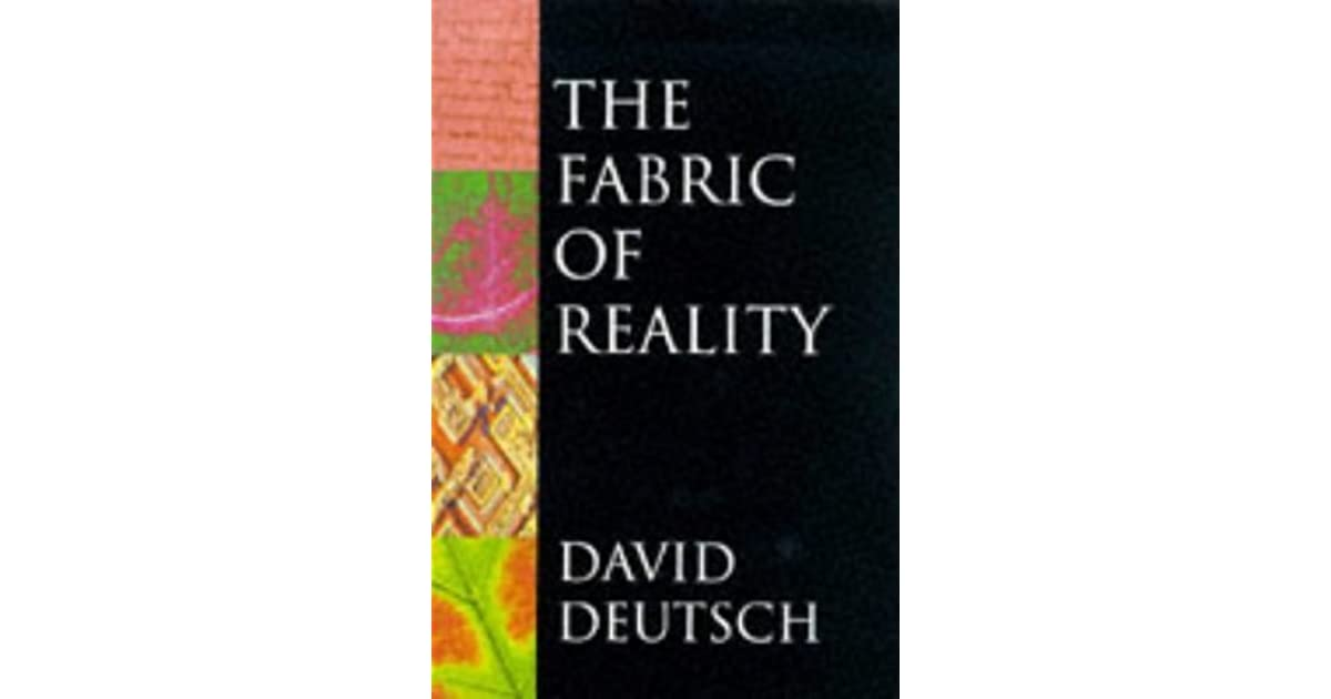 The fabric of reality by david deutsch for The fabric of reality