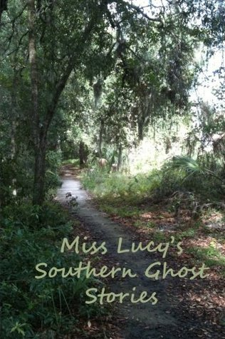 Miss Lucy's Southern Ghost Stories