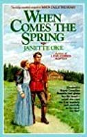 When Comes the Spring (Canadian West, #2)