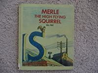 Merle the High Flying Squirrel