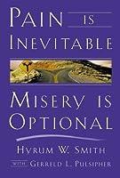 Pain is Inevitable, Misery is Optional