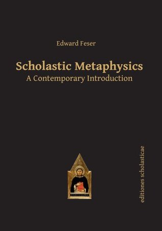 Scholastic Metaphysics: A Contemporary Introduction