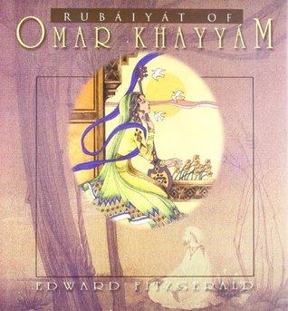 Rubáiyát of Omar Khayyám by Omar Khayyám