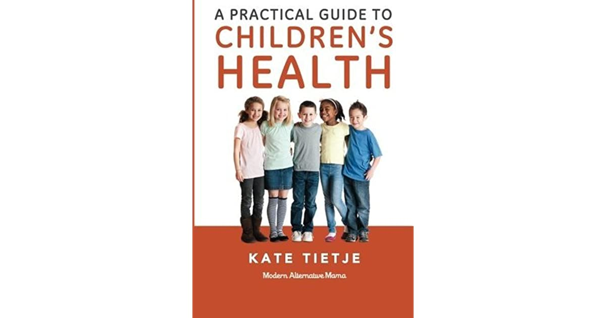 A Practical Guide to Childrens Health