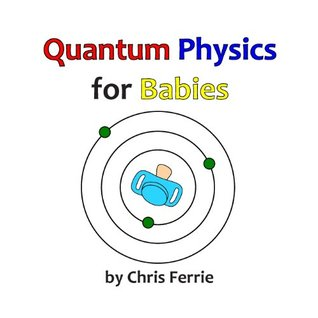 Quantum Physics for Babies