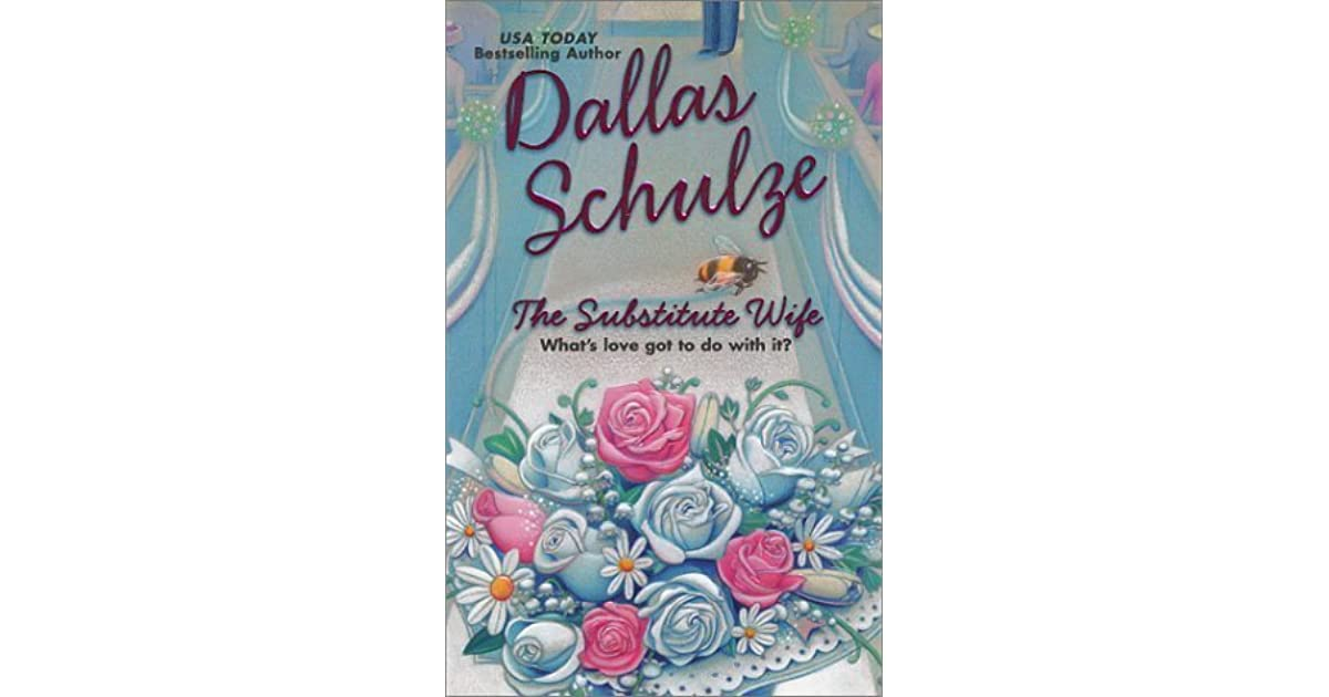 Ebook The Substitute Wife By Dallas Schulze
