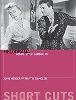 Melodrama: Genre, Style, Sensibility