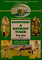 Hunting A Detroit Tiger