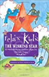 Relax Kids: The Wishing Star 52 Magical Meditations for Children, Ages 5+
