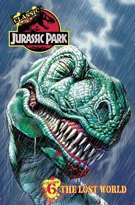 Classic Jurassic Park Volume 6: The Lost World