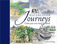 Watercolor Journeys: Create Your Own Travel Sketchbook