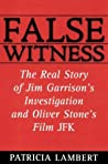 False Witness: The Real Story of Jim Garrison's Investigation and Oliver Stone's Film, JFK