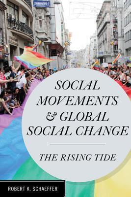 Social Movements and Global Social Change The Rising Tide