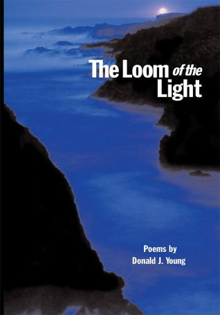 The Loom of the Light Donald J. Young