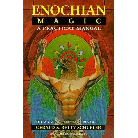 enochian magic a practical manual the angelic language revealed by rh goodreads com Enochian Magic Circle Enochian Magic Spells