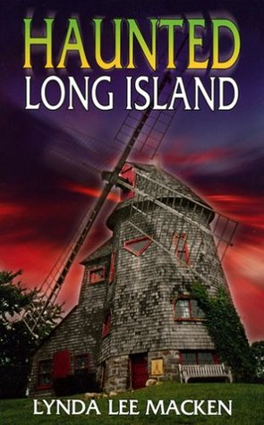 Haunted Long Island by Lynda Lee Macken