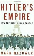 Hitler's Empire: How the Nazis Ruled Europe