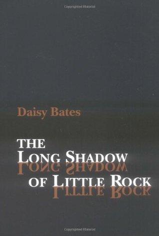 The Long Shadow of Little Rock: A Memoir