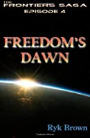"""Ep.#4 - """"Freedom's Dawn"""": The Frontiers Saga"""