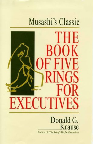 The Book of Five Rings for Executives by Donald G. Krause