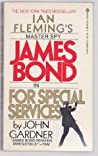For Special Services (John Gardner's Bond, #2)