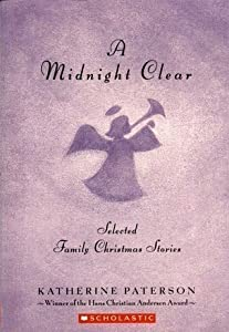 A Midnight Clear: Selected Family Christmas Stories