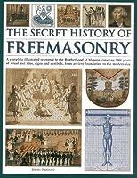 Freemasonry: Unlocking the 1000-Year Old Mysteries of the