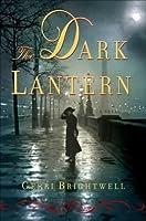 The Dark Lantern: A Novel