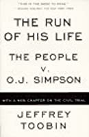 The Run of His Life : The People versus O.J. Simpson