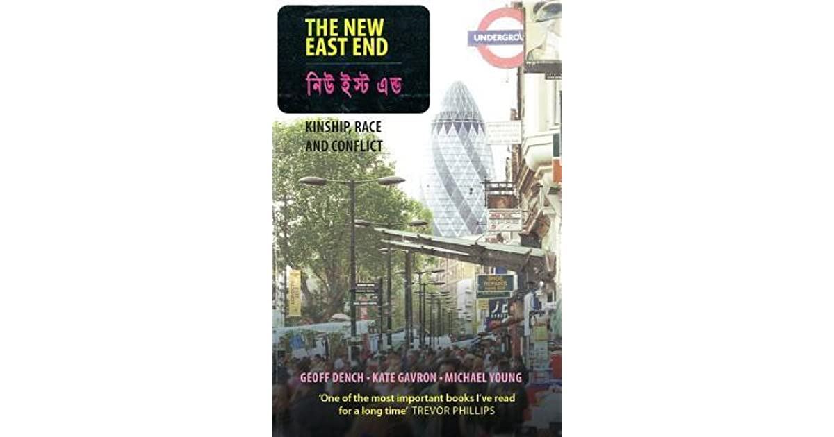 The New East End: Kinship, Race and Conflict by Michael Young Paperback Book The
