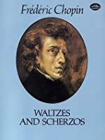 Waltzes and Scherzos (Dover Music for Piano)