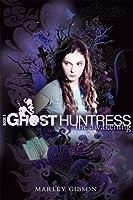 Ghost Huntress Book 1: The Awakening