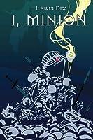 I, Minion (The Minion Chronicles)