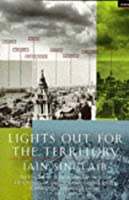 Lights Out for the Territory: 9 Excursions in the Secret History of London