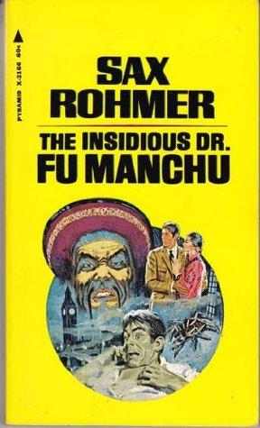 3b899521f4537 The Mystery of Dr. Fu-Manchu (Fu Manchu #1) by Sax Rohmer