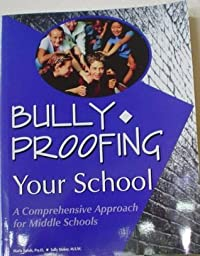 Bully-proofing your school: A comprehensive approach for middle schools