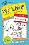 My Life and Other Stuff That Went Wrong (My Life #2)