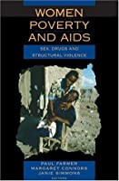 Women, Poverty and AIDS: Sex, Drugs and Structural Violence (Series in Health and Social Justice)