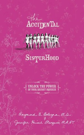 The Accidental Sisterhood: Take Control of Your Bladder and Your Life
