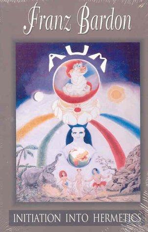 Initiation Into Hermetics by Franz Bardon