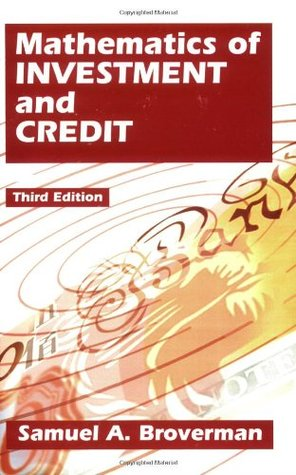 Mathematics Of Investment And Credit by Samuel A  Broverman