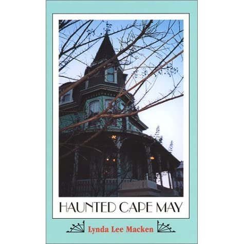 Haunted Cape May by Lynda Lee Macken