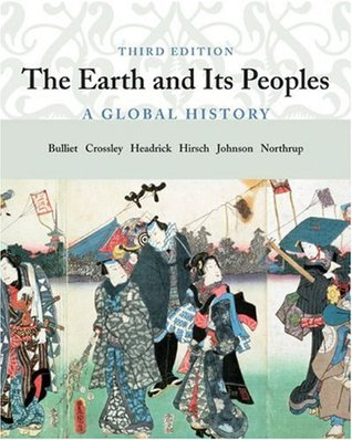 The Earth and Its Peoples by Richard W. Bulliet