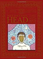 Your Disgusting Head: The Darkest, Most Offensive and Moist Secrets of Your Ears, Mouth and Nose (How Books: Haggis-On-Whey World of Unbelievable Brillance)