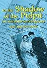In the Shadow of the Pulpit: An anecdotal autobiography
