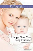 Happy New Year, Baby Fortune! (The Fortunes of Texas: Welcome to Horseback Hollow)