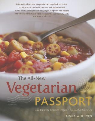 The All-New Vegetarian Passport: 350 Healthy Recipes Inspired by Global Cuisines
