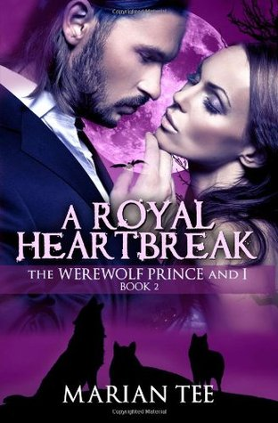 A Royal Heartbreak: The Werewolf Prince and I, Book 2