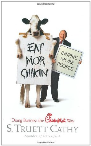 Eat Mor Chikin: Inspire More People: Doing Business the ...